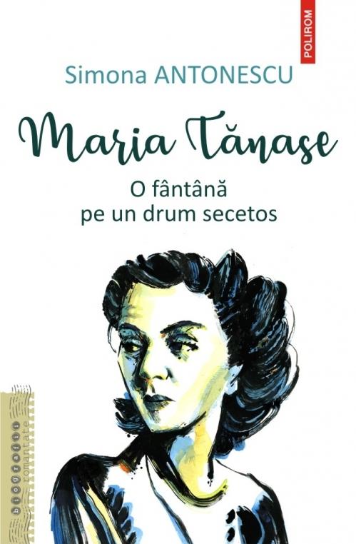 Maria Tănase. O fântână pe un drum secetos