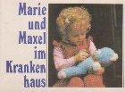 Marie und Maxel im Krauken haus