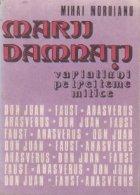 Marii damnati. Variatiuni pe trei teme mitice Don Juan, Faust, Ahasverus