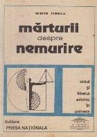 Marturii despre nemurire - Omul si liberul arbitru in Univers