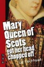 Mary Queen Scots Got Her