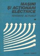 Masini si actionari electrice - Tendinte actuale, Volumul I