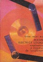 Masini electrice uzuale - Exploatare si regimuri de functionare