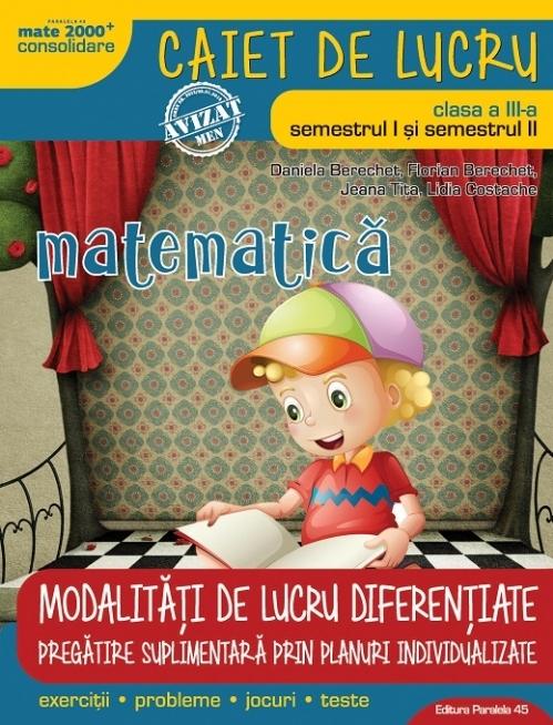 MATEMATICĂ – CONSOLIDARE. MODALITĂȚI DE LUCRU DIFERENȚIATE. CLASA A III-A