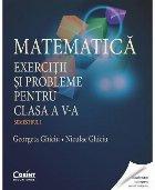 Matematică. Exerciţii şi probleme pentru clasa a V-a. Semestrul I