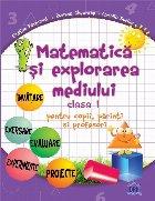Matematică și explorarea mediului - Clasa I - pentru copii, părinți și profesori