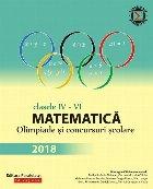 Matematică. Olimpiade și concursuri școlare 2018. Clasele IV-VI