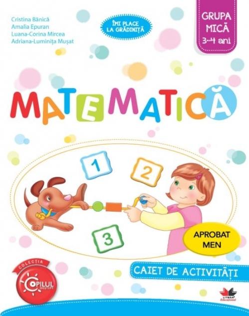 Matematica. Caiet de activitati. Grupa mica 3-4 ani