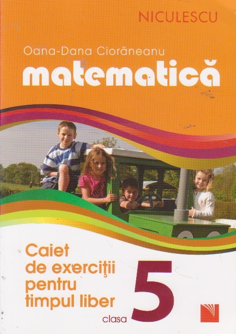 Matematica. Clasa a V-a. Caiet de exercitii pentru timpul liber