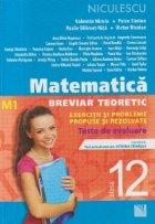 Matematica, Clasa a XII-a, M1 - Breviar teoretic. Exercitii si probleme propuse si rezolvate. Teste de evaluare