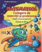 Matematica - Culegere de exercitii si probleme dupa noua programa - Clasa a III-a