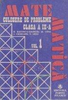 Matematica - Culegere de probleme pentru clasa a IX-a, Volumul I