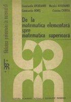De la matematica elementara spre matematica superioara