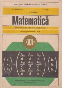 Matematica - Elemente de algebra superioara, Manual pentru clasa a XI-a