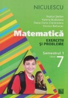 Matematica. Exercitii si probleme pentru clasa a VII-a, semestrul 1
