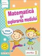 Matematica si explorarea mediului pentru clasa pregatitoare. Partea I