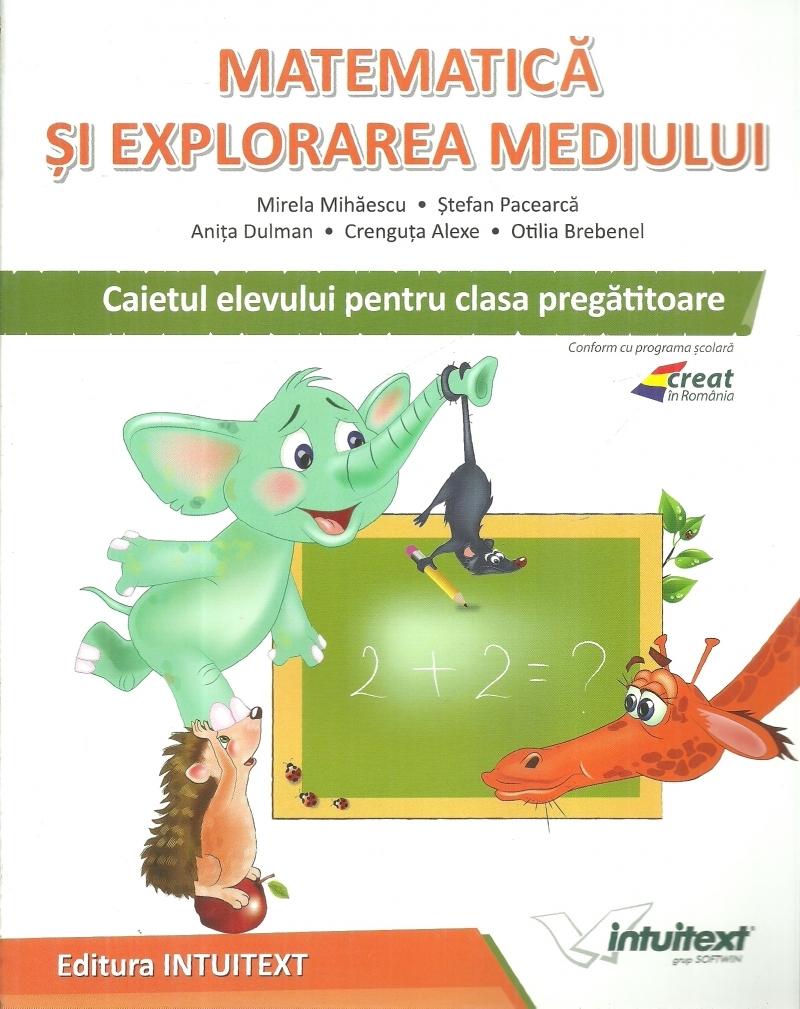 Matematica si explorarea mediului. Caietul elevului pentru clasa pregatitoare
