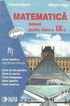 Matematica. Manual pentru clasa a IX-a. M3 - Licee teoretice specializarea filologie