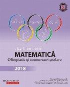 Matematica. Olimpiade si concursuri scolare 2018. Clasele VII-VIII