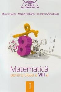 Matematica pentru clasa a VIII-a, semestrul I (Clubul Matematicienilor)