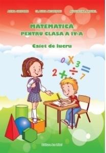 Matematica pentru clasa a IV-a - Caiet de lucru