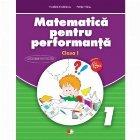 Matematica pentru performanta. Clasa I