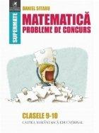 Matematica. Probleme de concurs. Clasele 9-10