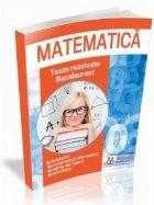Matematica Teste rezolvate bacalaureat Specializari: