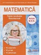 Matematica. Teste rezolvate bacalaureat. Specializari: matematica-informatica, stiinte ale naturii, tehnologic