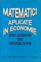 Matematici aplicate in economie - Culegere de probleme