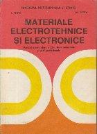 Materiale electrotehnice si electronice - Manual pentru clasa a IX-a, licee industriale si scoli profesionale