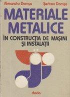 Materiale metalice constructia masini instalatii