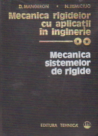 Mecanica rigidelor cu aplicatii in inginerie, Volumul al II-lea - Mecanica sistemelor de rigide