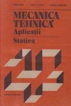 Mecanica tehnica - Aplicatii. Statica