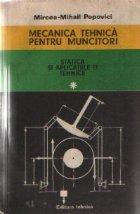 Mecanica tehnica pentru muncitori, Volumul I - Statica si aplicatiile ei tehnice