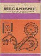Mecanisme - Manual pentru licee industriale si de matematica - fizica, clasa a XI-a si scoli profesionale