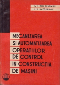 Mecanizarea si automatizarea operatiilor de control in constructia de masini