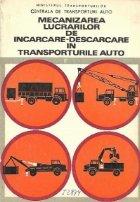 Mecanizarea lucrarilor de incarcare-descarcare in transporturile auto