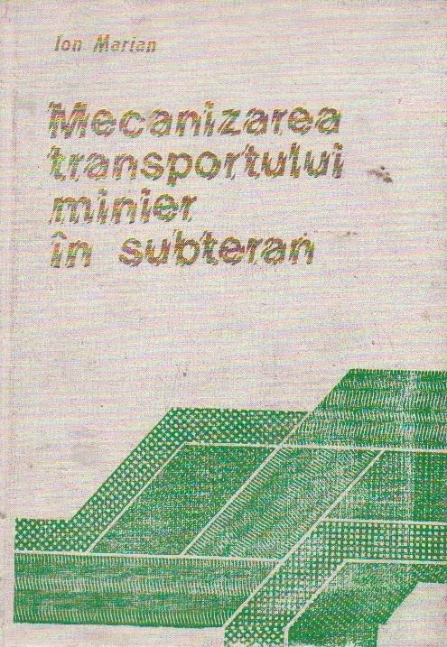 Mecanizarea transportului minier in subteran