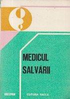Medicul Salvarii - Ghid de diagnostic si tratament in principalele urgente medico-chirurgicale