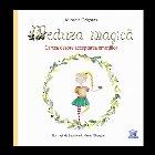 Meduza magica: Carte despre acceptarea emotiilor