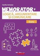 Memorator de logică, argumentare și comunicare pentru liceu