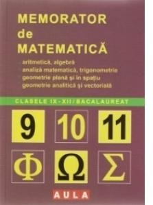 Memorator de matematica. Clasele 9-12 / Bacalaureat