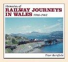 Memories of Railway Journeys In wales 1961-1964