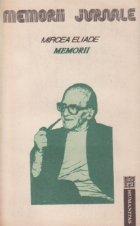 Memorii. Recoltele solstitiului, Volumul al II-lea (1937 - 1960)