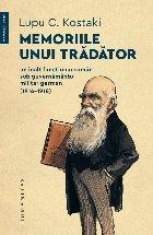 Memoriile unui tradator. Un inalt functionar roman sub guvernamantul militar german (1916-1918)