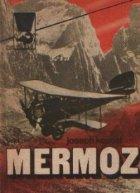 Mermoz, Volumele I si II