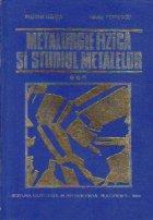 Metalurgie fizica studiul metalelor Partea