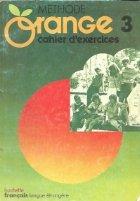 Methode Orange 3 - Cahier d exercises
