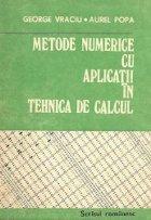 Metode numerice cu aplicatii in tehnica de calcul, Volumul I